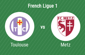 Toulouse Football Club vs FC Metz