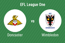 Doncaster Rovers Football Club vs AFC Wimbledon