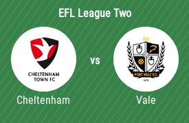Cheltenham Town Football Club vs Port Vale Football Club