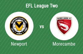 Newport County Association Football Club vs Morecambe Football Club