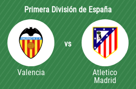 Valencia Club de Fútbol vs Club Atlético de Madrid