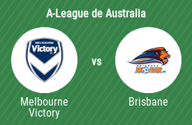 Melbourne Victory Football Club vs Brisbane Roar FC
