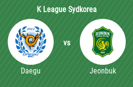 Daegu Football Club mot Jeonbuk Hyundai Motors FC