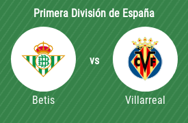 Real Betis Balompié vs Villarreal Club de Fútbol