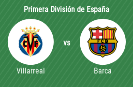 Villarreal Club de Fútbol vs Fútbol Club Barcelona