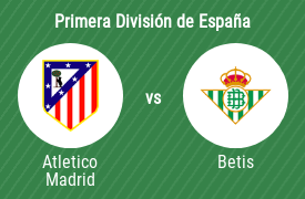 Club Atlético de Madrid vs Real Betis Balompié