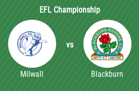 Millwall Football Club vs Blackburn Rovers FC